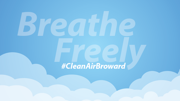 Breathe Freely #CleanAirBroward