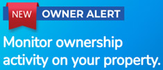 New owner alert. Monitor ownership activity on your property.
