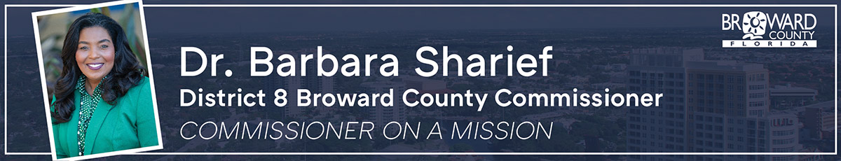 Dr. Barbara Sharief. District 8 Broward County Commissioner. Commissioner on a mission.