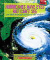 Hurricanes Have Eyes But Can't See and Other Amazing Facts About the Weather