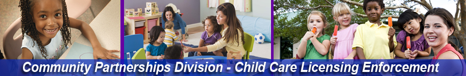 Community Partnerships Division - Child Care Licensing