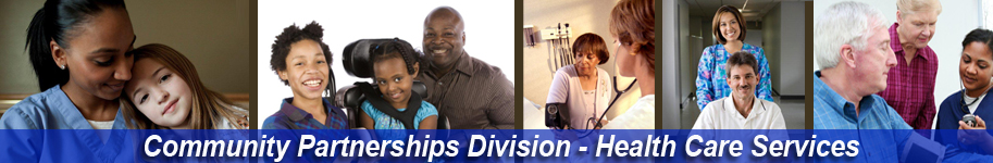 Community Partnerships Division - Health Care Services