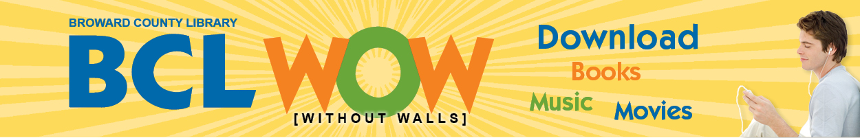 Broward County Library - BCL WOW - Without Walls - Mobile - WiFi - Apps