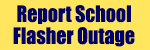 Report School Flasher Outage